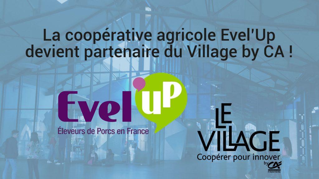 La coopérative agricole Evel'Up devient partenaire du Village